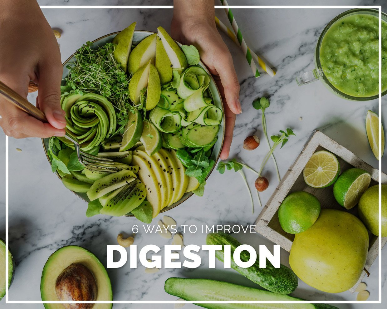 6 ways to improve your digestion