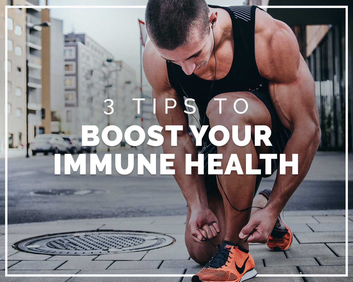 3 things you can do today to boost your immune system