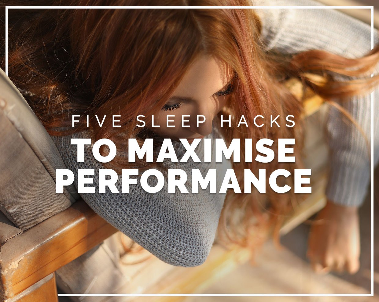 Five sleep hacks to maximise performance
