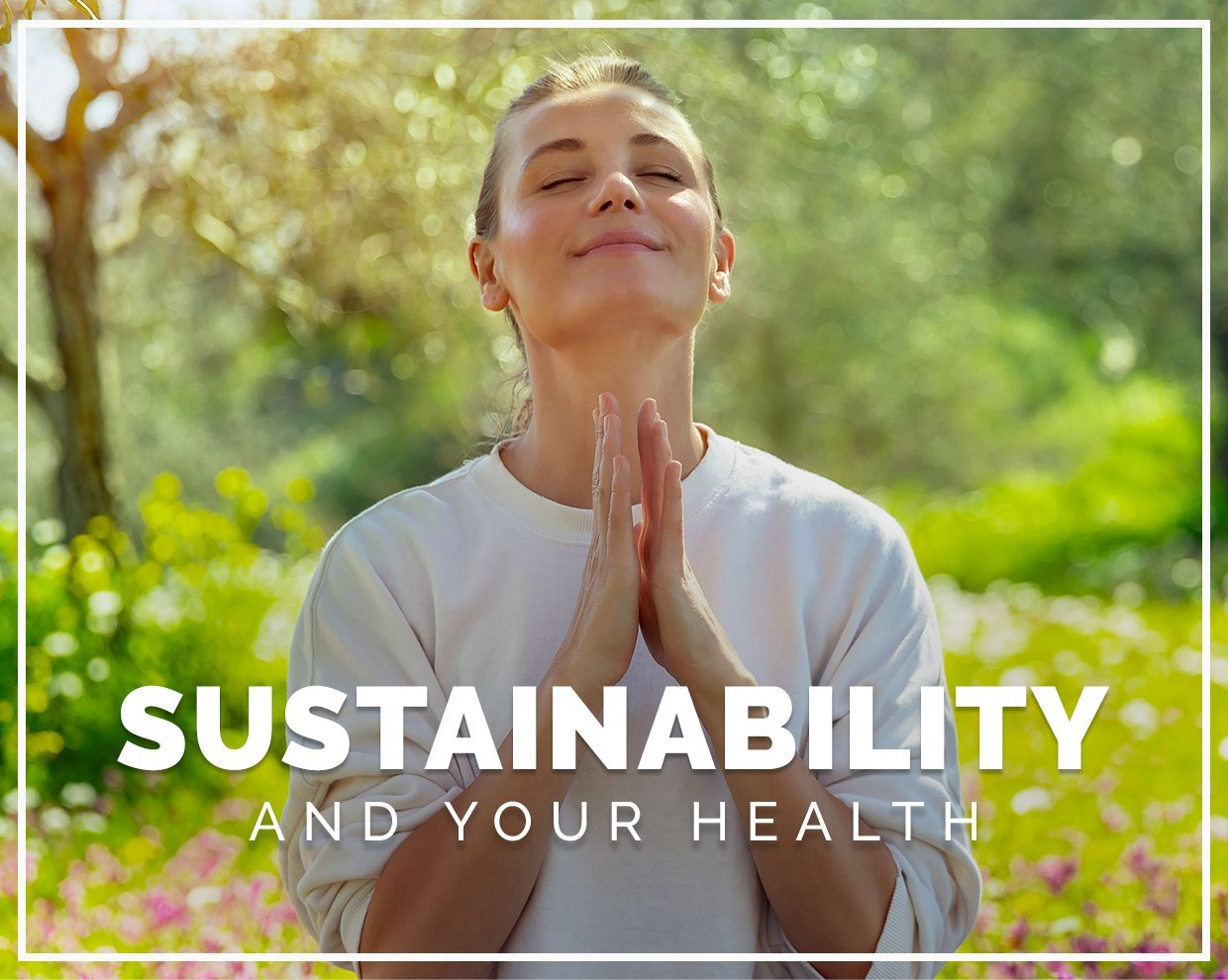 Why living sustainably makes you (and the planet) happier and healthier